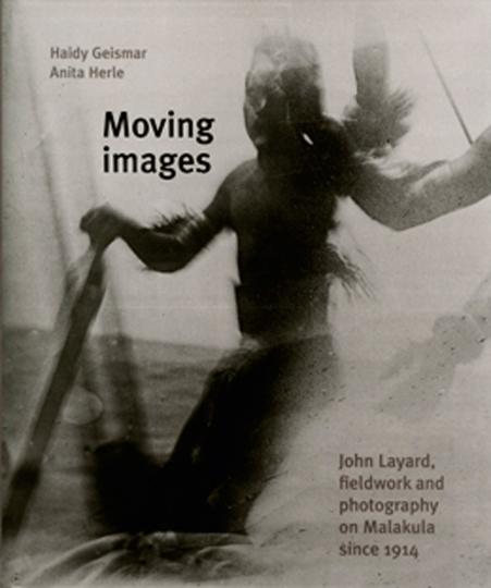 Moving Images. Anthropologische Feldforschung und Fotografie auf Malakula seit 1914.