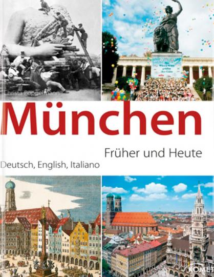 München - Früher und Heute.