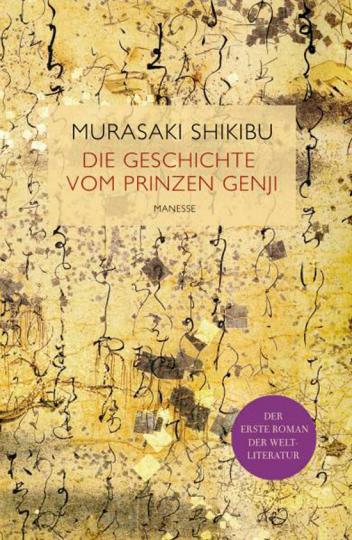 Murasaki Shikibu. Die Geschichte vom Prinzen Genji. Altjapanischer Liebesroman.