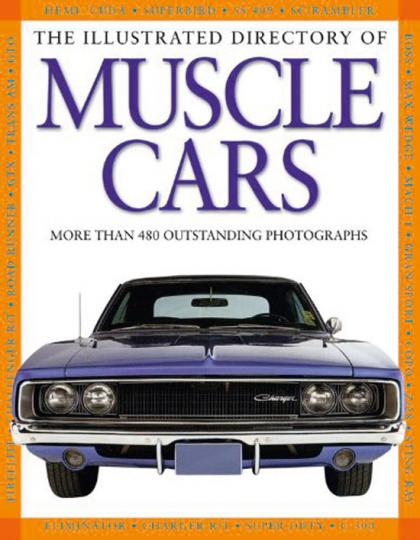 Muscle Cars. Das illustrierte Verzeichnis.