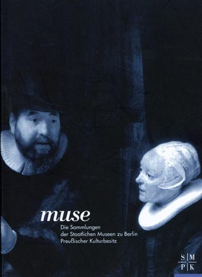 Muse. Die Sammlungen der Staatlichen Museen zu Berlin.