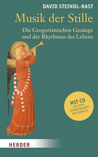 Musik der Stille. Die Gregorianischen Gesänge und der Rhythmus des Lebens. Mit 1 CD.