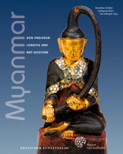 Myanmar. Von Pagoden, Longyis und Nat-Geistern.