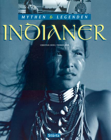 Mythen & Legenden der Indianer