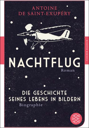 Nachtflug (Roman). Die Geschichte seines Lebens in Bildern (Biographie).