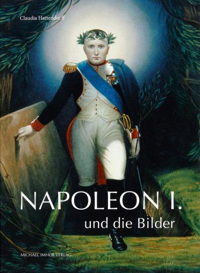 Napoleon I. und die Bilder.