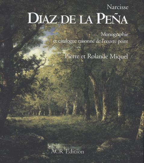 Narcisse Diaz De La Pena. Monografie und Catalogue Raisonné der Gemälde.