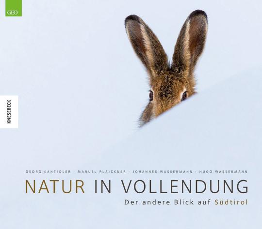 Natur in Vollendung. Der andere Blick auf Südtirol.