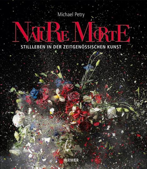 Nature Morte. Stillleben in der zeitgenössischen Kunst.