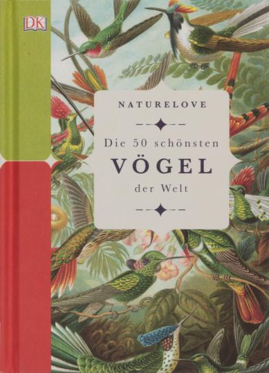 Naturelove. Die 50 schönsten Vögel der Welt. Ein Buch wird zum Kunstwerk.