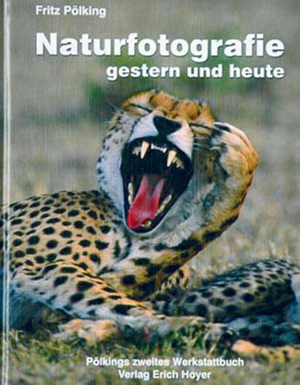 Naturfotografie - gestern und heute