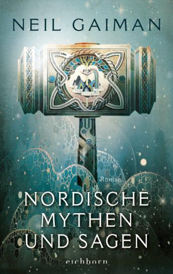 Neil Gaiman. Nordische Mythen und Sagen. Roman.