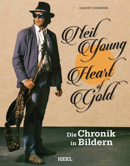Neil Young. Heart of Gold. Die Chronik in Bildern.