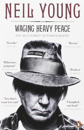 Neil Young. Waging Heavy Peace. Autobiographie.