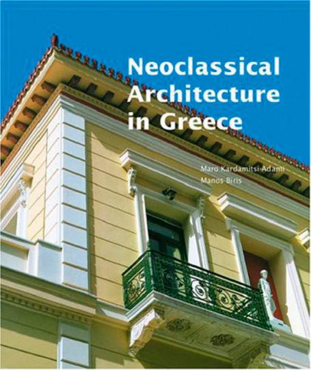Neoclassical Architecture in Greece. Neoklassische Architektur in Griechenland.