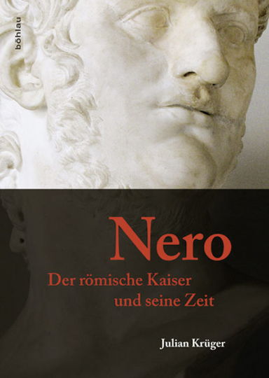 Nero. Der römische Kaiser und seine Zeit.