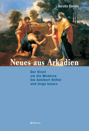 Neues aus Arkadien. Der Streit um die Moderne bei Adalbert Stifter und Jorge Isaacs.