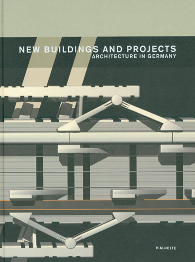 New Buildings and Projekts. Architecture in Germany.