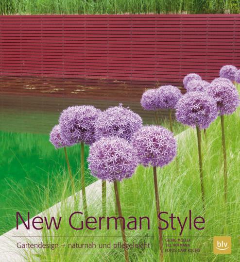 New German Style. Gartendesign - naturnah und pflegeleicht.