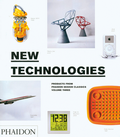 New Technologies. Products from phaidon design classics, volume three.