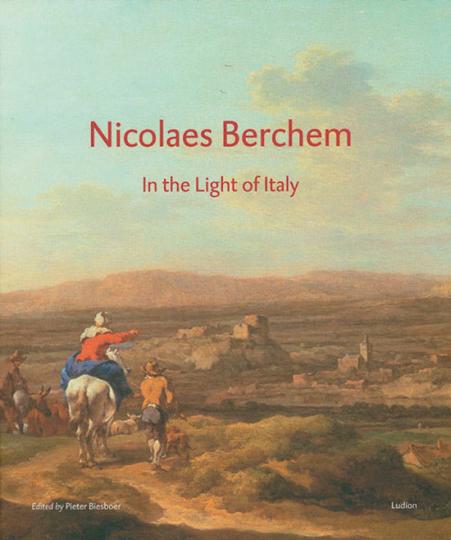 Nicolaes Berchem. In the Light of Italy.