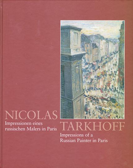 Nicolas Tarkhoff Impressionen eines russischen Malers in Paris.