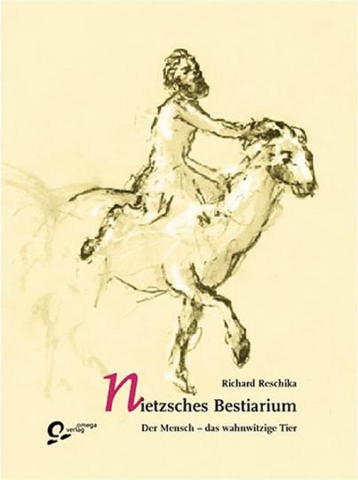 Nietzsches Bestiarium.