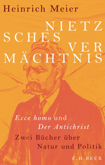 Nietzsches Vermächtnis. Ecce Homo und Der Antichrist.
