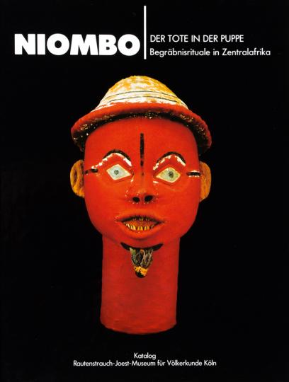 Niombo. Der Tote in der Puppe. Begräbnisrituale in Zentralafrika.