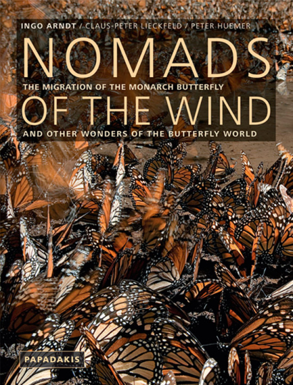 Nomaden der Lüfte. Nomads of the Wind. The Journey of the Monarch Butterfly and other Wonders of the Butterfly World.