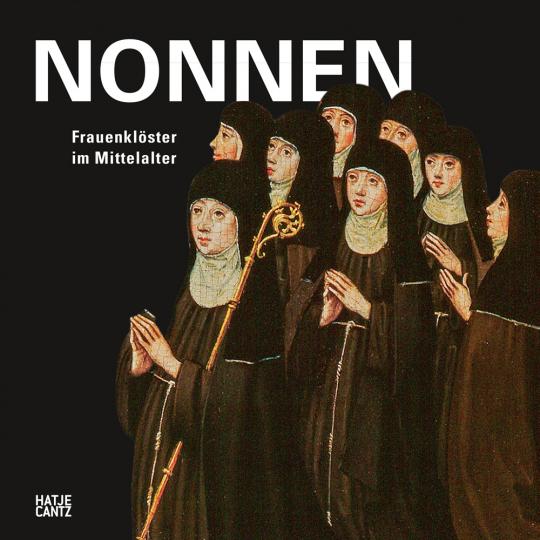 Nonnen. Starke Frauen im Mittelalter.