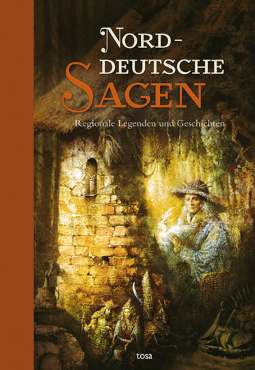 Norddeutsche Sagen. Regionale Legenden und Geschichten.