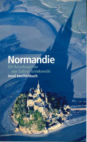 Normandie - Ein Reisebegleiter von Sabine Grimkowski
