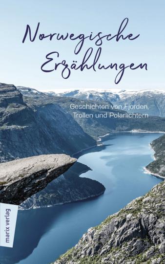 Norwegische Erzählungen. Geschichten von Fjorden, Trollen und Polarlichtern.