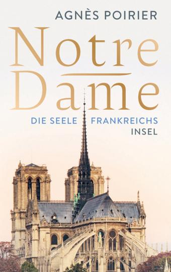 Notre-Dame. Die Seele Frankreichs.