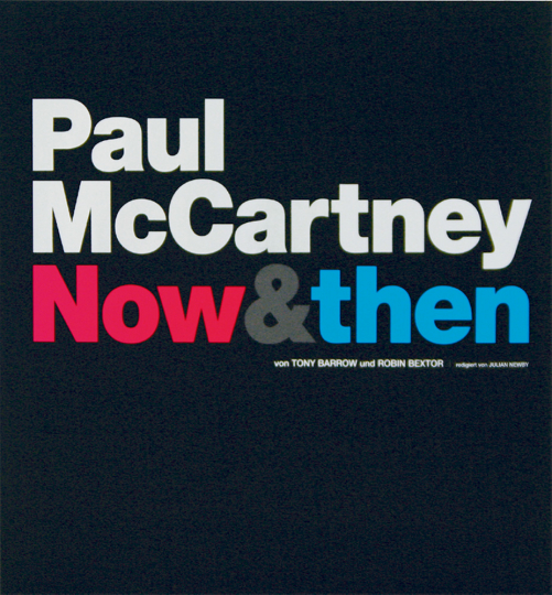 Now & Then - Von Tony Barrow und Robin Bextor