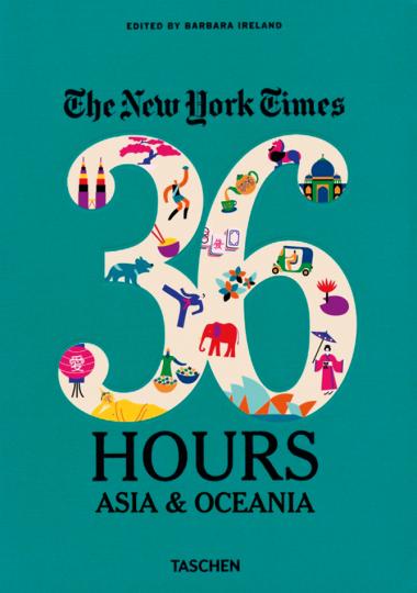 NYT. 36 Hours. Asien, Australien & Ozeanien.