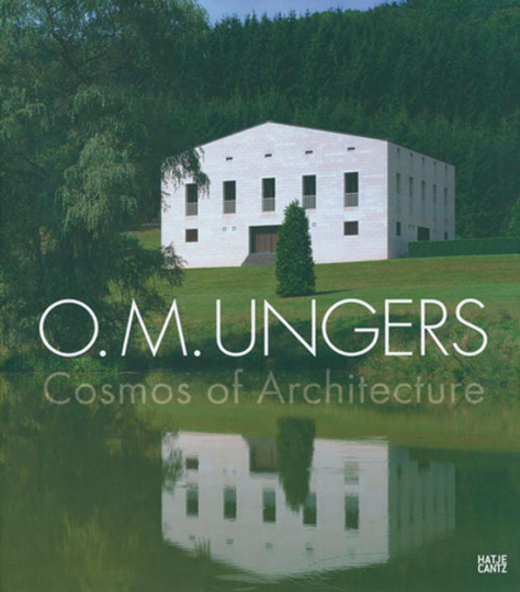 O.M. Ungers - Cosmos of Architecture.