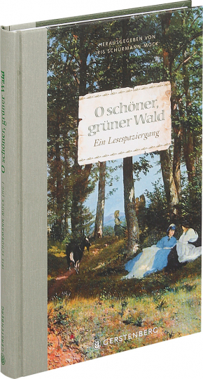 O schöner, grüner Wald. Ein Lesespaziergang.