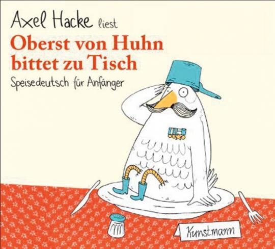 Oberst von Huhn bittet zu Tisch. Hörfassung auf CD.