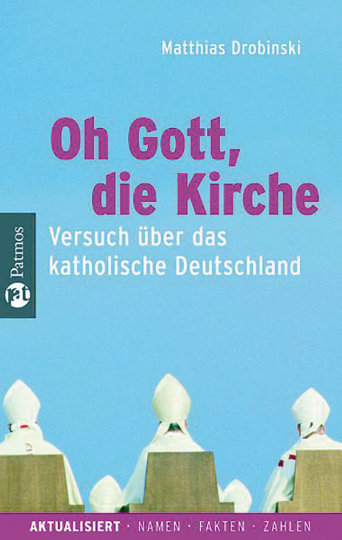 Oh Gott, die Kirche - Versuch über das katholische Deutschland