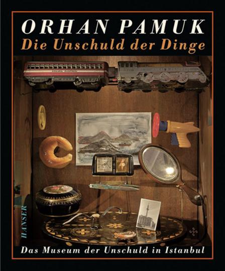 Ohan Pamuk. Die Unschuld der Dinge. Das Museum der Unschuld in Istanbul.