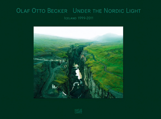 Olaf Otto Becker. Under the Nordic Light. Iceland 1999-2011.