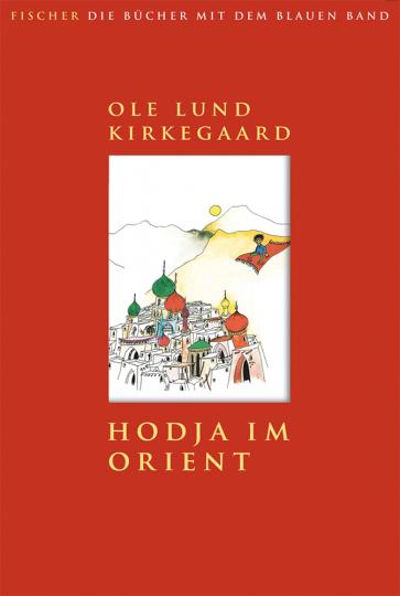 Ole Lund Kirkegaard. Hodja im Orient.