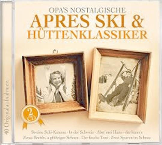 Opas nostalgische Apres Ski & Hüttenklassiker 2 CDs