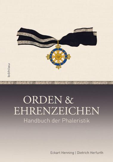 Orden und Ehrenzeichen. Handbuch der Phaleristik.