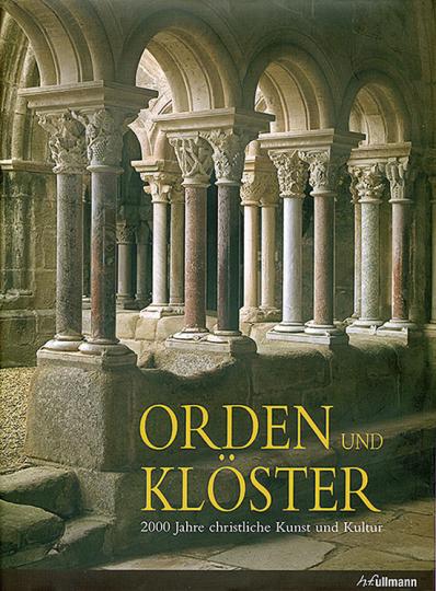 Orden und Klöster. 2000 Jahre christliche Kunst und Kultur.