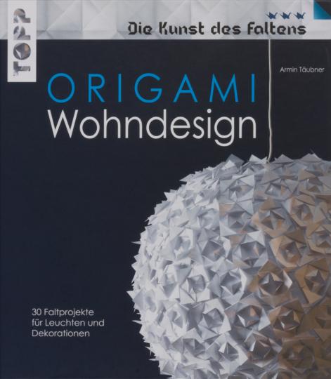 Origami Wohndesign. Die Kunst des Faltens.
