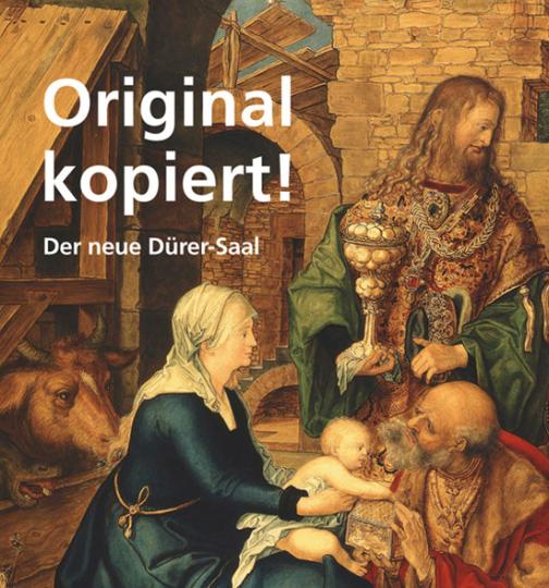 Original kopiert! Der neue Dürer-Saal.