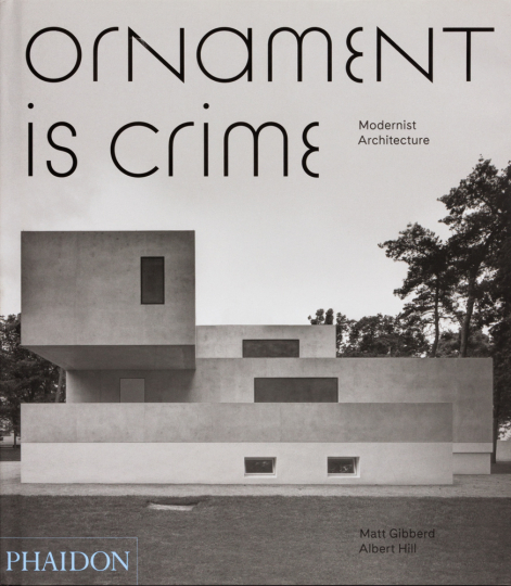 Ornament is crime. Ornament ist Verbrechen. Modernistische Architektur.